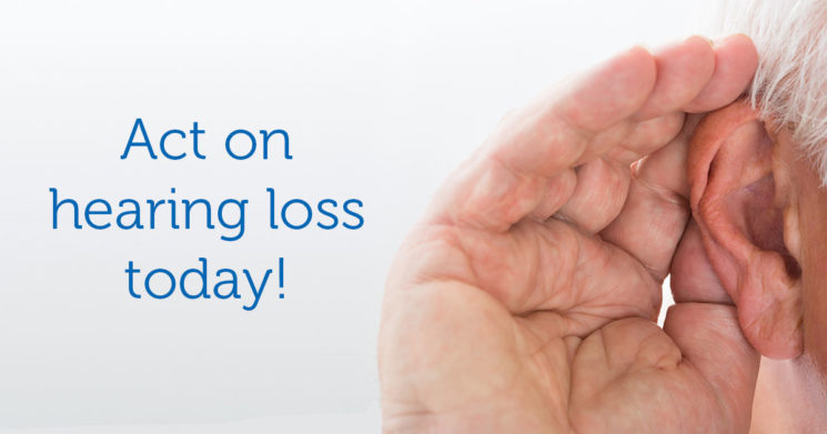 5 reasons to act on hearing loss today!